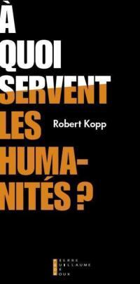 A quoi servent les humanités ?