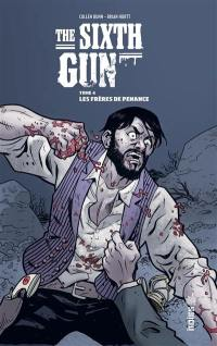 The sixth gun. Volume 4, Les frères de Penance