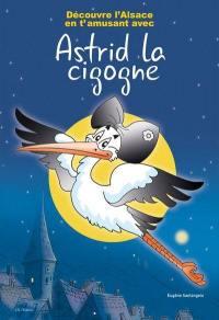Découvre l'Alsace en t'amusant avec Astrid la cigogne