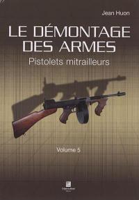 Le démontage des armes. Volume 5, Pistolets mitrailleurs