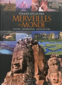 Grand atlas des merveilles du monde