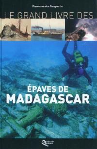 Le grand livre des épaves de Madagascar