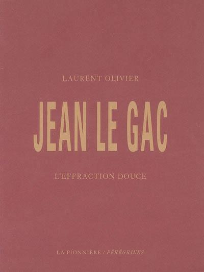 Jean Le Gac, l'effraction douce