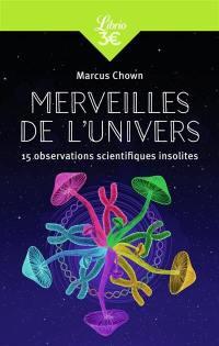 Merveilles de l'univers : 15 observations scientifiques insolites