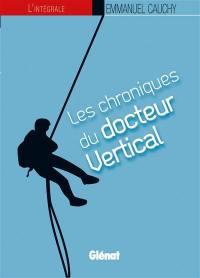 Les chroniques du docteur Vertical, l'intégrale