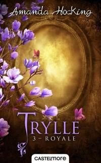Trylle. Volume 3, Royale