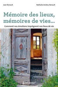 Mémoire des lieux, mémoire de vie...