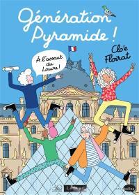 Génération pyramide ! A l'assaut du Louvre