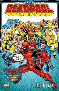 Deadpool. Volume 3, Baiser fatal