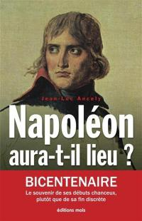 Napoléon aura-t-il lieu ?