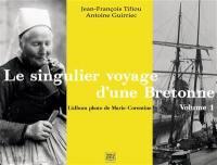 Le singulier voyage d'une Bretonne. Volume 1, Le Finistère