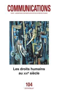 Communications. n° 104, Les droits humains au XXIe siècle