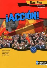 Accion ! : espagnol bac pro : programme 2009, bac pro en 3 ans
