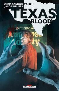Texas blood. Volume 1,