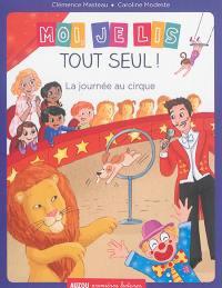 Moi, je lis tout seul, La journée au cirque