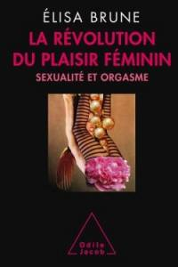 La révolution du plaisir féminin