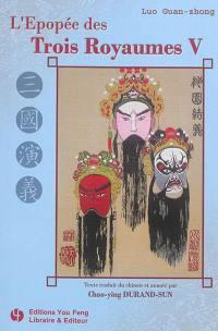 Les trois royaumes. Volume 5,