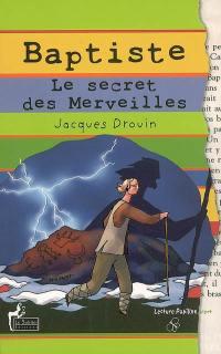 Baptiste, le secret des merveilles