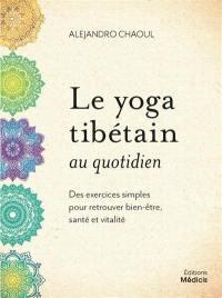Le yoga tibétain au quotidien