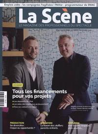 Scène (La) : le magazine professionnel des spectacles. n° 90, Tous les financements pour vos projets