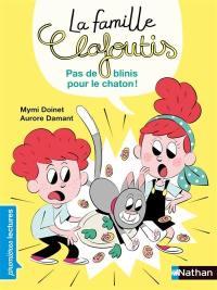 La famille Clafoutis, Pas de blinis pour le chaton !