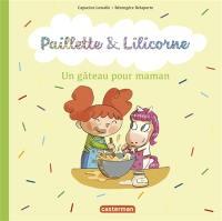 Paillette & Lilicorne, Un gâteau pour maman