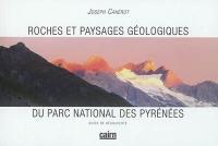Roches et paysages géologiques du Parc national des Pyrénées