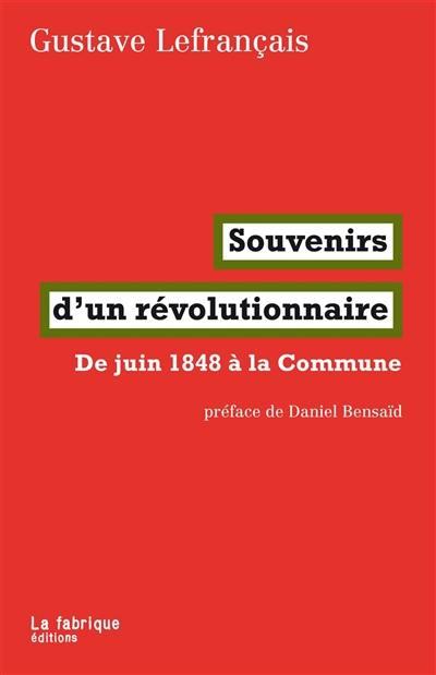 Souvenirs d'un révolutionnaire : de juin 1848 à la Commune