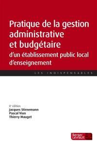 Pratique de la gestion administrative et budgétaire d'un établissement public local d'enseignement