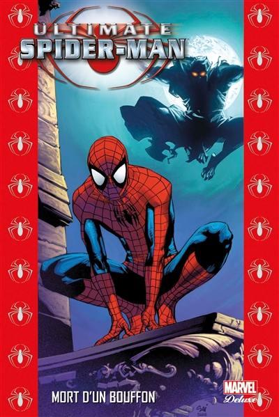 Ultimate Spider-Man. Volume 10, Mort d'un bouffon