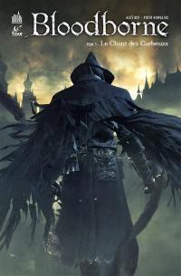 Bloodborne. Volume 3, Le chant des corbeaux