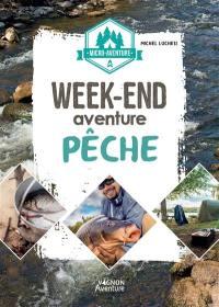 Week-end aventure pêche