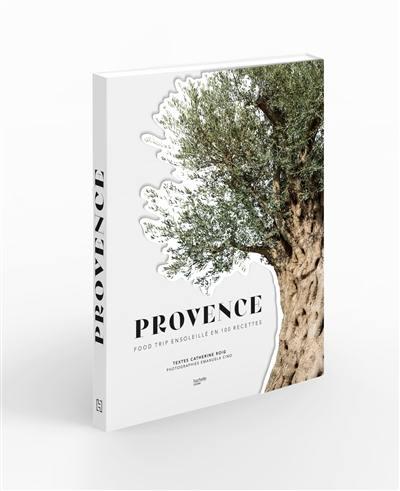 Provence : food trip ensoleillé en 100 recettes