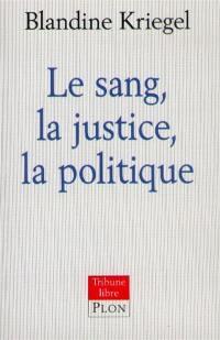 Le sang, la justice, la politique
