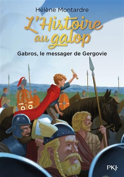 L'histoire au galop. Vol. 2. Gabros, le messager de Gergovie