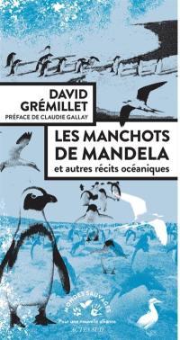 Les manchots de Mandela : et autres récits océaniques