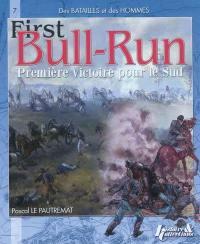 Bull Run, première victoire du Sud ou La bataille de Manassas