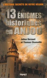 13 énigmes historiques en Anjou