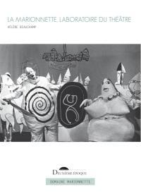 La marionnette, laboratoire du théâtre