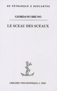 Le sceau des sceaux. Précédé de Mémoire, imagination et intellection dans le Sigillus sigillorum
