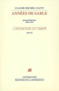 L'invention du temps. Volume 2, Années de sable