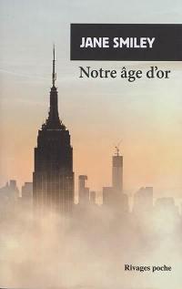 Un siècle américain. Volume 3, Notre âge d'or