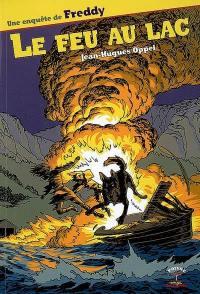 Une enquête de Freddy. Volume 1, Le feu au lac