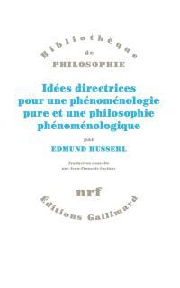 Idées directrices pour une phénoménologie et une philosophie phénoménologique pures,