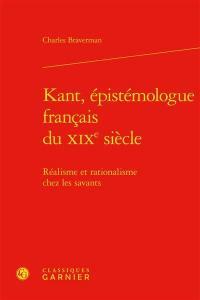 Kant, épistémologue français du XIXe siècle