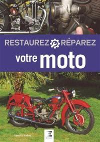 Restaurez, réparez votre moto