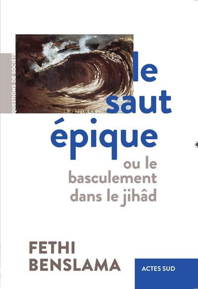 Le saut épique ou Le basculement dans le jihâd