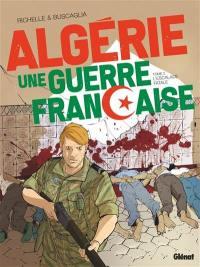 Algérie, une guerre française. Volume 2, L'escalade fatale