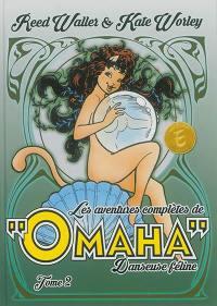 Les aventures complètes de Omaha, danseuse féline. Volume 2,