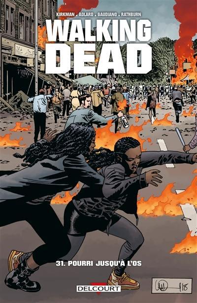 Walking dead. Volume 31, Pourri jusqu'à l'os